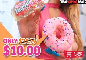 Fuggin Vapor: 120ML Donuts E-Juice $10.00 / Other Flavors $10.99