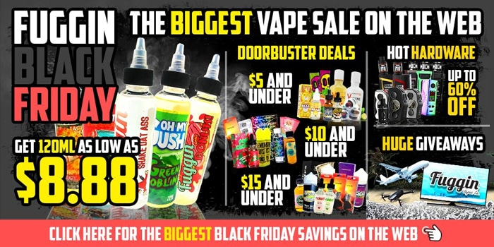 Fuggin Vapor: Biggest Black Friday Vape Sale On The Web