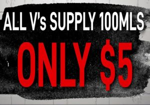 Last Chance! V's Supply 100ML E-Juices Only $5.00