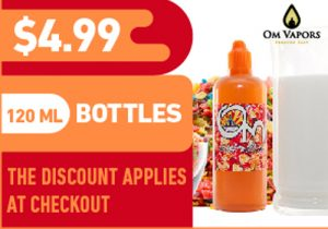 Last Chance! Om Vapors: All 120ML E-Juice For $4.99 | 30ML $2.99