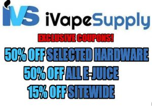 Exclusive Coupons! iVapeSupply.com: 50% Off Selected Hardware - Absolute Blowout Prices | 50% Off All E-Liquids